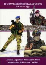 54464 - Lopreiato-Betro-Carboni, A.-A.-F. - V Battaglione Paracadutisti dal 1977 a oggi (Il)