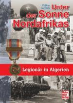 54478 - Lordick, V. - Unter der Sonne Nordafrikas. Legionaer in Algerien