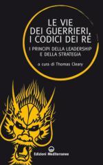 54500 - Cleary, T. - Vie dei guerrieri. I codici dei Re. I principi della leadership e della strategia (Le)