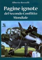 54542 - Rosselli, A. - Pagine ignote del secondo conflitto mondiale