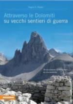54611 - Huesler, E.E. - Attraverso le Dolomiti su vecchi sentieri di guerra. 30 escursioni spettacolari su vie storiche