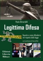 54627 - Ghirardelli, P. - Legittima difesa. Quando e come difendersi nel rispetto della legge