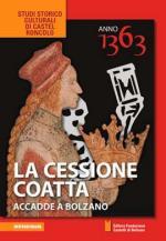 54631 - AAVV,  - Anno 1363. La cessione coatta. Accadde a Bolzano