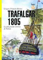 54650 - Fremont Barnes, G. - Trafalgar 1805. La piu' grande vittoria di Nelson