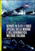 54652 - Crociani-Battistelli, P.-P. - Reparti di elite e forze speciali della Marina e dell'Aeronautica Militare italiana 1940-1945