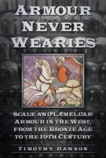 54678 - Dawson, T. - Armour never Wearies. Scale and Lamellar Armour in the West from the Bronze Age to the 19th Century