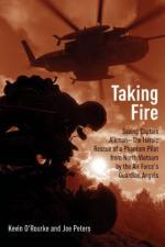 54693 - O'Rourke, K. - Taking Fire. Saving Captain Aikman. A Story of the Vietnam Air War
