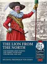 54705 - Fredholm Von Essen, M. - Lion from the North. The Swedish Army during the Thirty Years War. Vol 1: 1618-1632