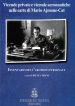54720 - Trani, S. cur - Vicende private e vicende aeronautiche nelle carte di Mario Ajmone-Cat. Inventario dell'archivio personale