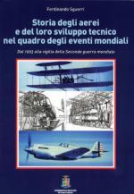 54722 - Sguerri, F. - Storia degli aerei e del loro sviluppo tecnico nel quadro degli eventi mondiali. Dal 1903 alla vigilia della Seconda Guerra Mondiale