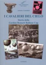 54747 - Castellani, A. - Cavalieri del cielo. Storia della Gordon Bennett Balloon Cup (I)