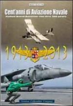 54750 - Reduzzi, S. - Cent'anni di Aviazione Navale / Italian Naval Aviation: the First 100 Years