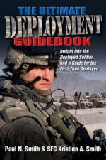 54752 - Smith-Smith, P.N.-K.A. - Ultimate Deployment Guidebook. Insight into the Deployed Soldier and a Guide for the First-Time Deployed (The)