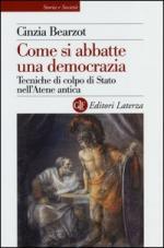 54778 - Bearzot, C. - Come si abbatte una democrazia. Tecniche di colpo di stato nell'Atene antica