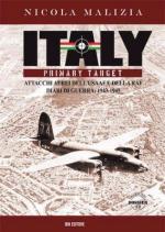54785 - Malizia, N. - Italy Primary Target. Attacchi aerei dell'USAAF e della RAF. Diari di guerra 1943-1945