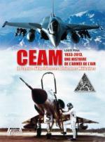 54789 - Pena, L. - CEAM. Centre d'Experience Aerienne Militaires 1933-2013. Une histoire de l'Armee de l'Air