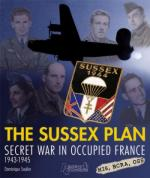 54803 - Soulier, D. - Resistance Vol 4. The Sussex Plan: Secred War in Occupied France 1943-1945