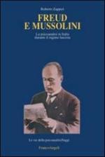 54812 - Zapperi, R. - Freud e Mussolini. La psicoanalisi in Italia durante il regime fascista