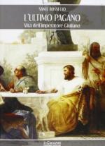 54831 - Rossetto, S. - Ultimo pagano. Vita dell'imperatore Giuliano (L')
