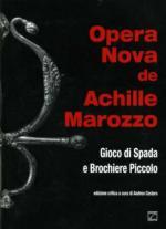 54838 - Cestaro, A. cur - Opera nova de Achille Marozzo. Gioco di spada e Brochiere piccolo