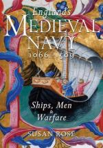 54846 - Rose, S. - England's Medieval Navy. Ships, Men and Warfare