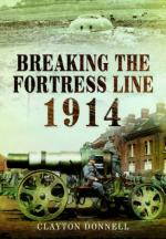 54850 - Donnell, C. - Breaking the Fortress Line 1914