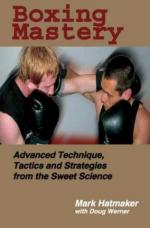54871 - Hatmaker-Werner, M.-D. - Boxing Mastery. Advanced Technique, Tactics and Strategies from the Sweet Science