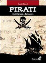 54887 - Monti, M. - Pirati. Dall'Olonese a Barbanera