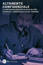 54895 - AAVV,  - Altamente confidenziale. Il carteggio segreto di Stalin con Churchill, Roosvelt, Attlee, Truman 2 Voll