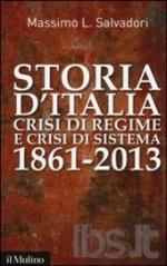 54902 - Salvadori, M. - Storia d'Italia. Crisi di regime e crisi di sistema 1861-2013