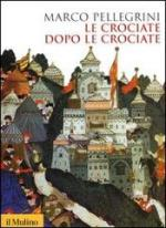 54903 - Pellegrini, M. - Crociate dopo le Crociate (Le)