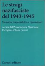 54915 - ANPI,  - Stragi nazifasciste del 1943-1945. Memoria, responsabilita' e riparazione (Le)