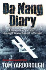 54921 - Yarborough, T. - Da Nang Diary. A Forward Air Controller's Gunsight View of Combat in Vietnam
