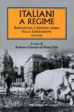54925 - Chiarini-Pala, R.-E. cur - Italiani a regime. Sofferenze e rinunce prima della Liberazione 1943-1945