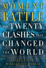 54940 - Lacey-Murray, J.-W. - Moment of Battle. The Twenty Clashes that Changed the World