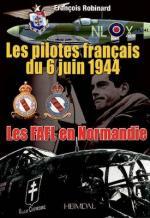 54943 - Robinard-Bauduin, F.-P. - Pilotes francais du 6 juin 1944. La FAFL en Normandie (Les)