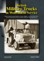 54951 - Vollert, J. - British Military Trucks in Wehrmacht Service. Vehicles captured around Dunkirk, in France, Belgium, Greece and North Africa - Service on the Eastern Front, in the West, South and with the Afrikakorps