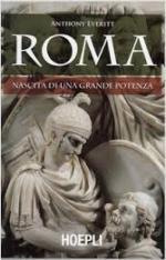 54963 - Everitt, A. - Roma. Nascita di una grande potenza