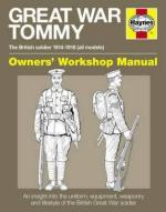 54968 - Doyle, P. - Great War British Tommy. Owner's Workshop Manual. The British Soldier 1914-18 (All Models)