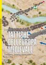 55041 - Nicolle, D. - Tattiche dell'Europa medioevale. Cavalleria, fanteria e nuove armi 450-1500