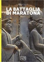 55050 - Sekunda, N. - Maratona 490 a.C. La prima invasione persiana della Grecia