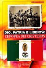 55110 - Tosca-Tosca, P.-M. - Dio, patria e liberta'. La storia del Messico e dei Cristeros