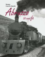 55118 - Cesa de Marchi, R. - Abruzzo 50 anni fa