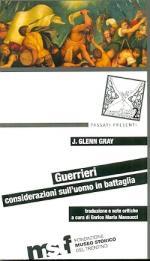 55133 - Gray, J.G. - Guerrieri, considerazioni sull'uomo in battaglia