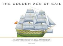 55155 - Ross, D. - Golden Age of Sail. An Illustrated Guide to Great Sailing Ships from the 16th to the 20th Centuries (The)