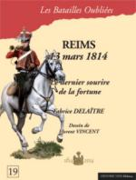 55166 - Delaitre-Vincent, F.-F. - Batailles Oubliees 19: Reims 13 Mars 1814. Le dernier sourire de la fortune