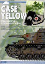 55189 - Oliver, D. - Case Yellow. German Armour in the Invasion of France 1940 - Firefly Collection 05