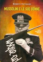 55191 - Festorazzi, R. - Mussolini e le sue donne