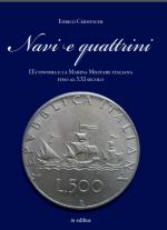 55195 - Cernuschi, E. - Navi e quattrini. L'Economia e la Marina Militare italiana fino al XXI Secolo