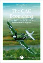 55206 - Franks, R.A. - Airframe Album 03: CAC Boomerang. A Detailed Guide to The RAAF's Famous WWII Fighter
